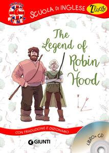 Foto Cover di The legend of Robin Hood. Con traduzione e dizionario. Con CD Audio, Libro di  edito da Giunti Junior