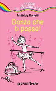 Libro Danza che ti passa! Mathilde Bonetti