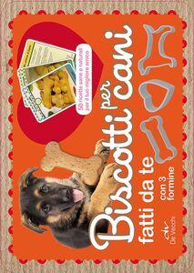 Foto Cover di Biscotti per cani fatti da te. 50 ricette sane e naturali per il tuo miglior amico. Con gadget, Libro di  edito da De Vecchi