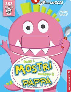 Libro Anche i mostri mangiano la pappa Anna Casalis , Matt Wolf