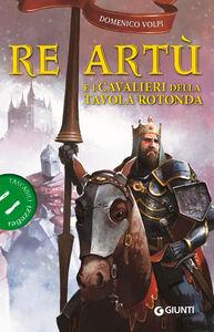 Libro Re Artù e i cavalieri della Tavola rotonda Domenico Volpi