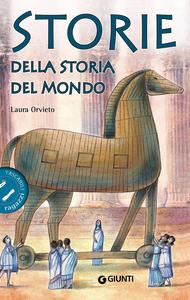 Libro Storie della storia del mondo Laura Orvieto