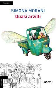 Foto Cover di Quasi arzilli, Libro di Simona Morani, edito da Giunti Editore