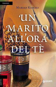 Foto Cover di Un marito all'ora del tè, Libro di Marjan Kamali, edito da Giunti Editore