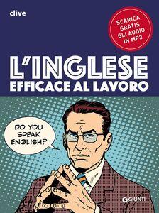 Libro L' inglese efficace al lavoro. Con file audio formato Mp3 Clive M. Griffiths