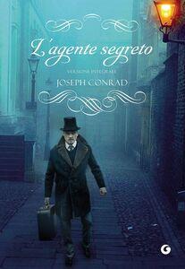 Foto Cover di L' agente segreto. Ediz. integrale, Libro di Joseph Conrad, edito da Giunti Editore
