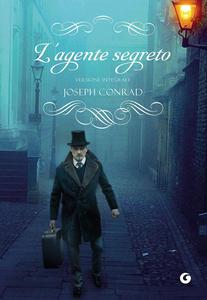 Libro L' agente segreto. Ediz. integrale Joseph Conrad