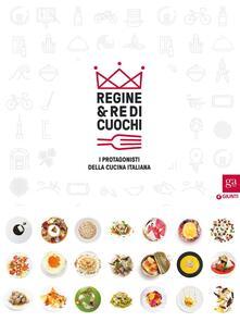 Regine & re di cuochi. I protagonisti della cucina italiana. Catalogo della mostra (Torino, 16 marzo-5 giugno 2016) - copertina