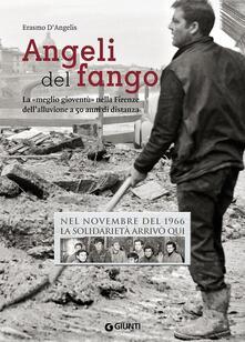 Nicocaradonna.it Angeli del fango. La «meglio gioventù» nella Firenze dell'alluvione a 50 anni di distanza. Nel novembre 1966 la solidarietà arrivò qui Image