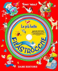 Foto Cover di Le più belle filastrocche. Con CD Audio, Libro di Tony Wolf, edito da Dami Editore