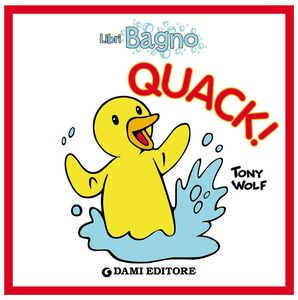 Foto Cover di Quack!, Libro di Tony Wolf,Anna Casalis, edito da Dami Editore