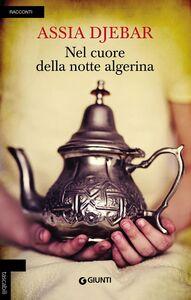 Libro Nel cuore della notte algerina Assia Djebar