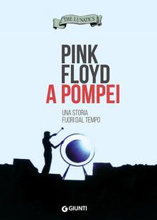 Promoartpalermo.it Pink Floyd a Pompei. Una storia fuori dal tempo Image