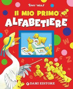 Libro Il mio primo alfabetiere Silvia D'Achille , Tony Wolf