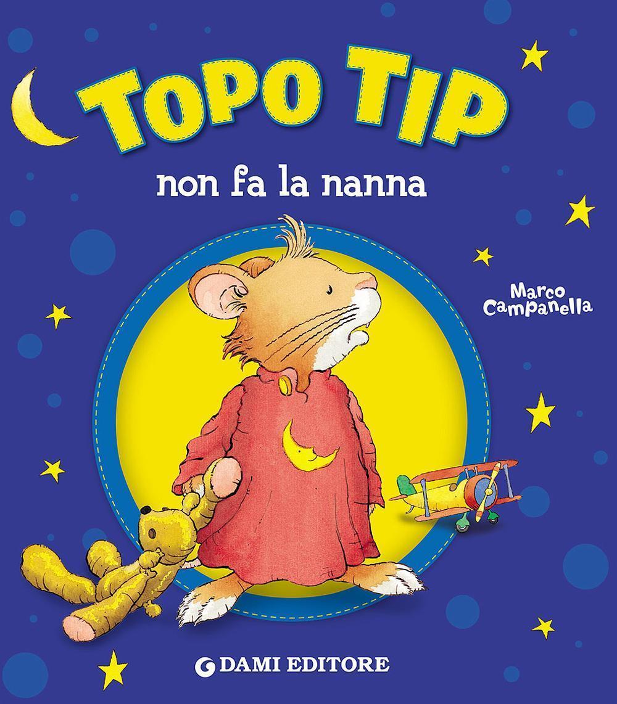 Topo tip non fa la nanna anna casalis libro dami for Topo tip giocattoli