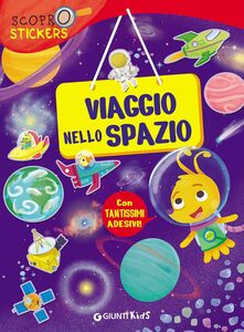 Foto Cover di Viaggio nello spazio. Con adesivi, Libro di Francesca Pellegrino, edito da Giunti Kids