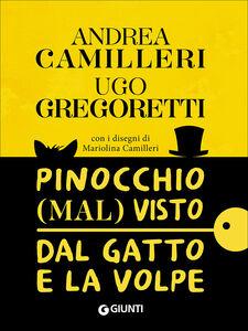 Libro Pinocchio (mal) visto dal gatto e la volpe Andrea Camilleri , Ugo Gregoretti 0