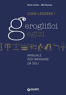 Mercatinidinataletorino.it Come leggere i geroglifici egizi. Manuale per imparare da soli Image