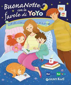Foto Cover di Buonanotte con le favole di YoYo, Libro di  edito da Giunti Kids