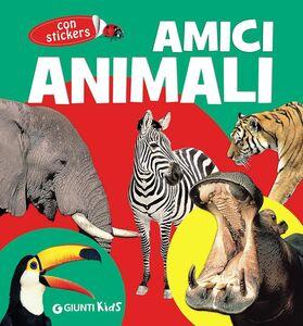 Foto Cover di Amici animali. Con adesivi, Libro di Emanuela Busà, edito da Giunti Kids