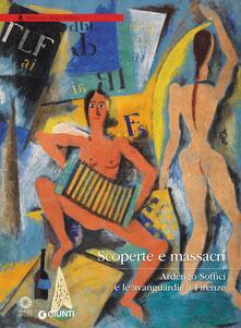 Scoperte e massacri. Ardengo Soffici e le avanguardie a Firenze. Catalogo della mostra (Firenze, 27 settembre 2016-8 gennaio 2017) - copertina