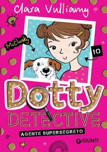 Agente supersegreto. Dotty detective - Clara Vulliamy - copertina
