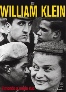 Steamcon.it William Klein. Il mondo a modo suo. Catalogo della mostra (Milano, 17 giugno-11 settembre 2016). Ediz. illustrata Image