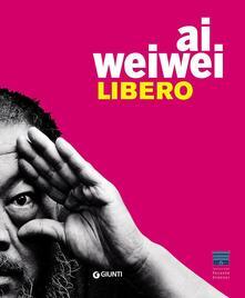 Ipabsantonioabatetrino.it Ai Weiwei. Libero. Ediz. inglese Image