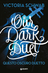 Libro Our dark duet. Questo oscuro duetto Victoria Schwab
