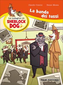 Ristorantezintonio.it La banda dei tassi. Le indagini di Sherlock Dog Image