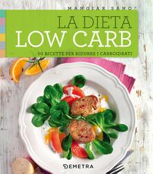 La dieta low carb. 50 ricette per ridurre i carboidrati.pdf