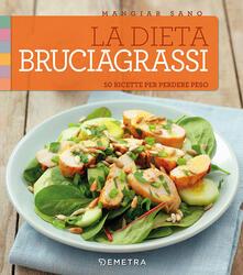Listadelpopolo.it La dieta bruciagrassi. 50 ricette per perdere peso Image