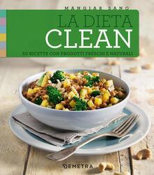 Listadelpopolo.it La dieta clean. 50 ricette con prodotti freschi e naturali Image