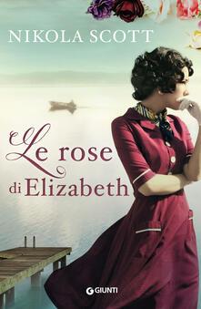Le rose di Elizabeth - Nikola Scott - copertina