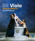 Bill Viola a Palazzo Strozzi. Rinascimento elettronico