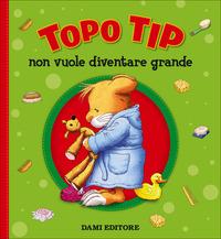 Topo Tip non vuole diventare grande - Casalis Anna - wuz.it