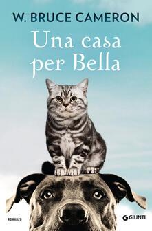 Una casa per Bella - W. Bruce Cameron - copertina
