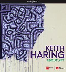 Daddyswing.es Keith Haring. About art. Catalogo della mostra (Milano, 21 febbraio-18 giugno 2017). Ediz. a colori Image