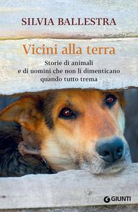 VICINI ALLA TERRA. STORIE DI ANIMALI E D
