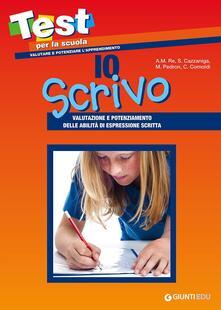 Io scrivo. Valutazione e potenziamento delle abilità di espressione scritta.pdf