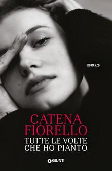 Tutte le volte che ho pianto - Catena Fiorello - copertina