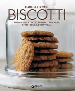 Biscotti. Tutte le ricette di cookies, cupcakes, shortbread, brownies...