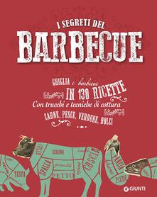 I segreti del  barbecue. Griglia e barbecue in 130 ricette.pdf