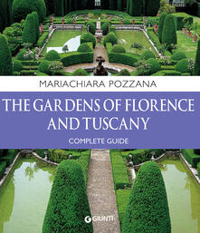 The gardens of Florence and Tuscany. Complete guide.pdf