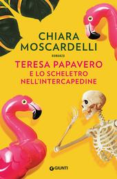 Copertina  Teresa Papavero e lo scheletro nell'intercapedine : [romanzo]