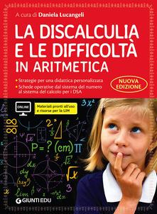 La discalculia e le difficoltà in aritmetica. Guida con workbook. Con espansione online.pdf