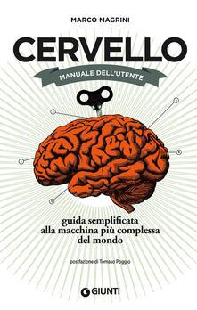 Cervello. Manuale dellutente. Guida semplificata alla macchina più complessa del mondo.pdf