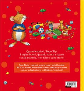 Topo tip fa i capricci ediz a colori anna casalis for Topo tip giocattoli