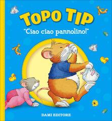 Vitalitart.it Ciao ciao, pannolino! Topo Tip. Ediz. a colori Image