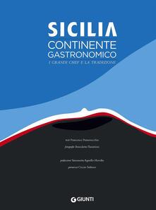 Osteriacasadimare.it Sicilia. Continente gastronomico. I grandi chef e la tradizione. Ediz. illustrata Image